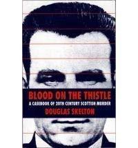 9781851584680: Blood on the Thistle: A Casebook of Twentieth Century Scottish Murder