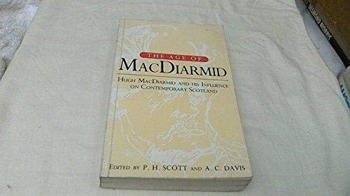 9781851585014: The Age of Macdiarmid: Hugh Macdiarmid and His Influence on Contemporary Scotland