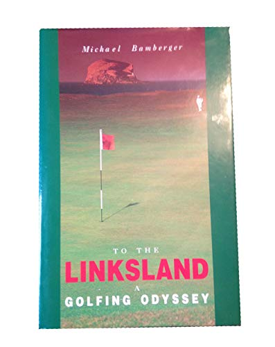 9781851585236: To the Linksland: A Golfing Odyssey