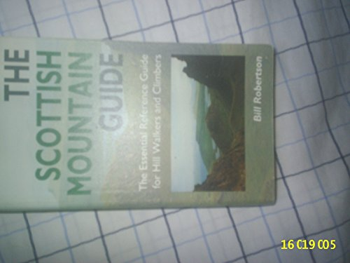 The Scottish Mountain Guide: The Essential Reference Guide for Hill Walkers and Climbers (1851585265) by Robertson, Bill