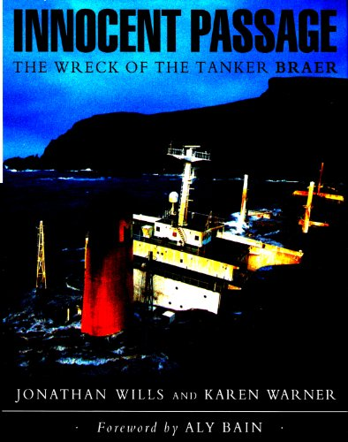 INNOCENT PASSAGE. The Wreck of the Tanker Braer. Foreword by Aly Bain.