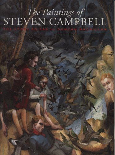 The Paintings of Steven Campbell: The Story: Macmillan, Professor Duncan