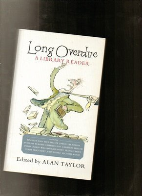 Long Overdue : A Library Reader: Alan F. Taylor