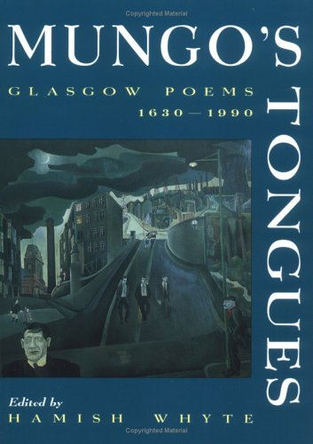 9781851585809: Mungo's Tongues: Glasgow Poems 1630-1990
