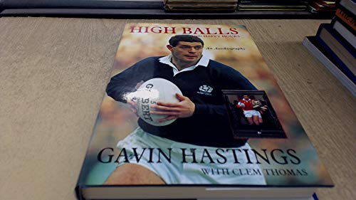 HIGH BALLS AND HAPPY HOURS An Autobiography (SIGNED COPY): HASTINGS, Gavin with THOMAS, Clem