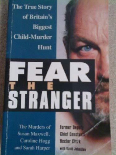 Fear the Stranger: Clark, Hector
