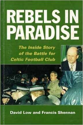 9781851586776: Rebels in Paradise: Inside Story of the Battle for Celtic Football Club