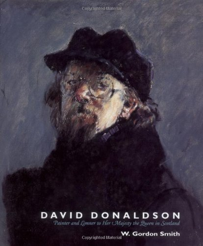 9781851588268: David Donaldson: Painter and Limner to Her Majesty the Queen in Scotland