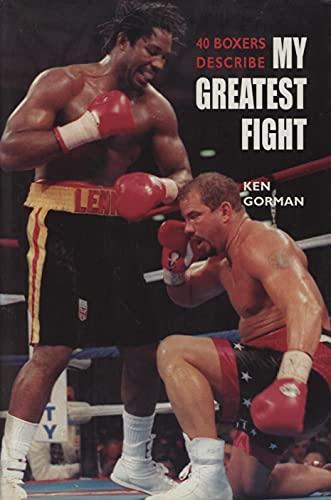 40 Boxers Describe My Greatest Fight: Gorman, Ken