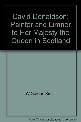9781851588510: David Donaldson: Painter and limner to Her Majesty the Queen in Scotland