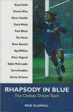 Rhapsody in Blue: Chelsea Dream Team: Glanvill, Rick
