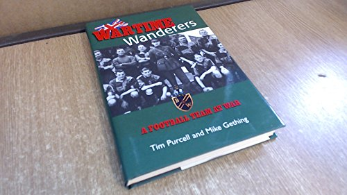 9781851589135: Wartime Wanderers: A Football Team at War