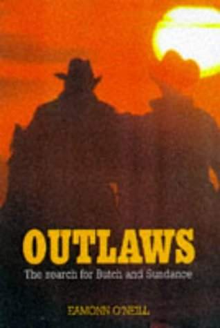 Outlaws: A Quest for Butch and Sundance: Eamonn O'Neill