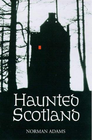 Haunted Scotland: Adams, Norman
