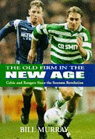 9781851589845: The Old Firm in a New Age