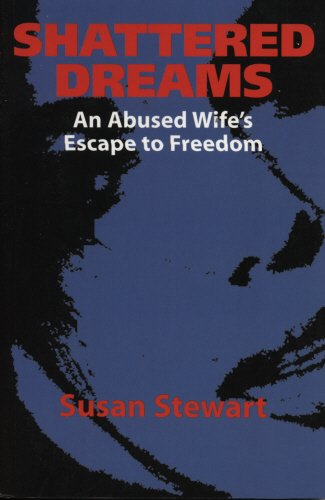 9781851589906: Shattered Dreams: An Abused Wife's Escape to Freedom