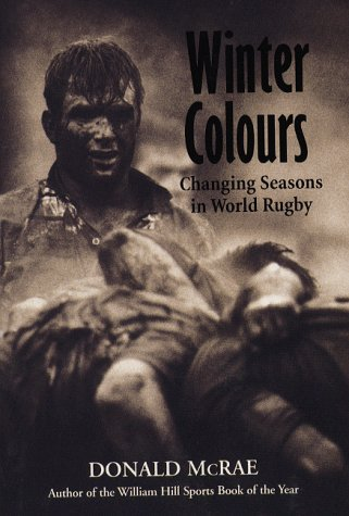Winter Colours: Changing Seasons in World Rugby: Donald McRae