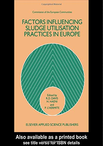 Factors Influencing Sludge Utilisation Practices in Europe: Davis, R.D., H. Haeni, and P. L'Hermite...