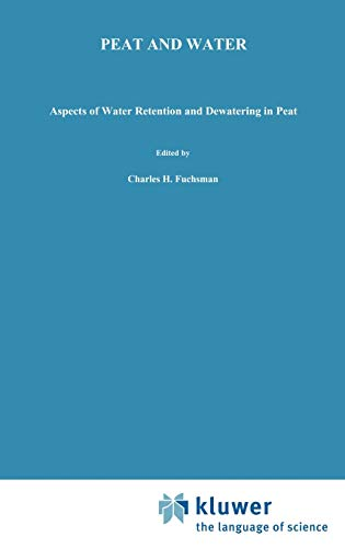 9781851660094: Peat and Water: Aspects of water retention and dewatering in peat