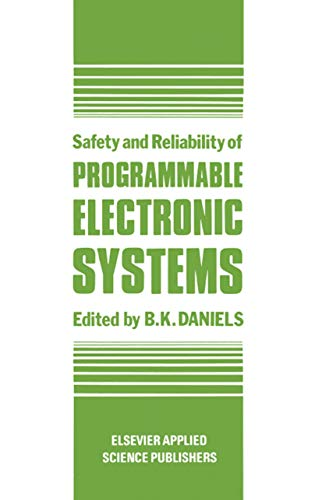 Safety and Reliability of Programmable Electronic Systems: B.K. Daniels