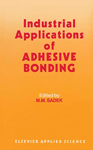 9781851660384: Industrial Applications of Adhesive Bonding
