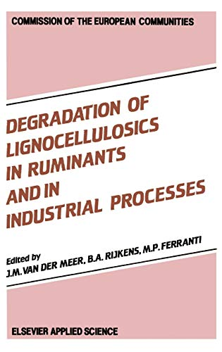 Degradation of Lignocellulosics in Ruminants and in Industrial: J.M. Van Der Meer, B.A. Rijkens