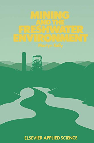 9781851662043: Mining and the Freshwater Environment