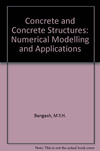 9781851662944: Concrete and Concrete Structures: Numerical Modelling and Applications