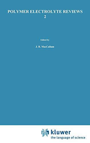 Polymer Electrolyte Reviews (Vol 2): J.R. MacCallum (Editor),