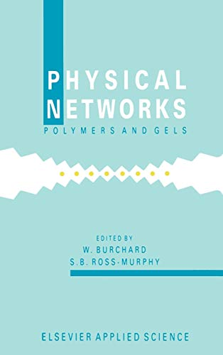 9781851664139: Physical Networks: Polymers and gels