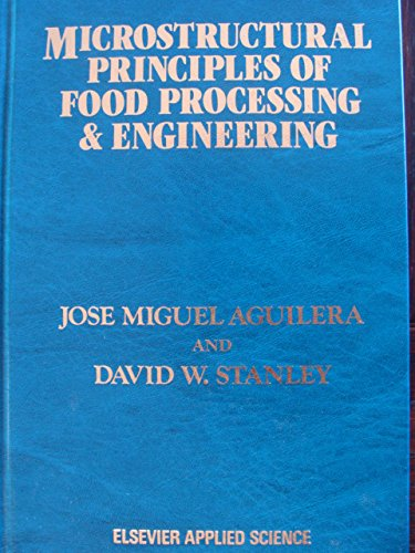 9781851664214: Microstructural Principles of Food Processing and Engineering (Elsevier Applied Food Science Series)