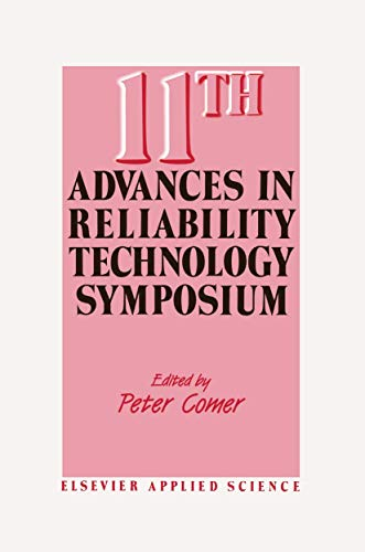 11th Advances in Reliability Technology Symposium (Advances in Reliability Technology Symposium&#...