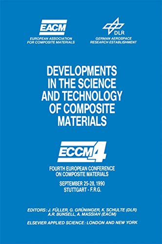 9781851665624: Developments in the Science and Technology of Composite Materials: ECCM4