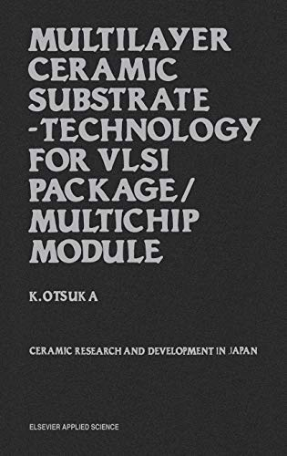 Multilayer Ceramic Substrate - Technology for VLSI Package/Multichip Module: Ceramic research ...