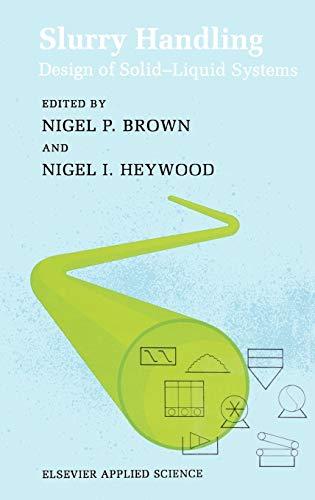 Slurry Handling: Design of solid-liquid systems (Elsevier