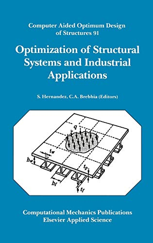 9781851666690: Optimization of Structural Systems and Industrial Applications: Computer Aided Optimum Design of Structures 91. (No. 91)