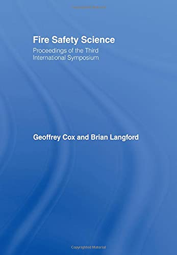 FIRE SAFETY SCIENCE: PROCEEDINGS OF THE THIRD INTERNATIONAL SYMPOSIUM: Cox, Geoffrey; Langford, ...