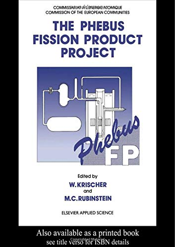 9781851667659: The Phebus Fission Product Project: Presentation of the experimental programme and test facility (Publication No. Eur 13520 En of the Commission of the Europe)