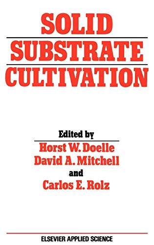 9781851668793: Solid Substrate Cultivation (Elsevier Applied Biotechnology Series)
