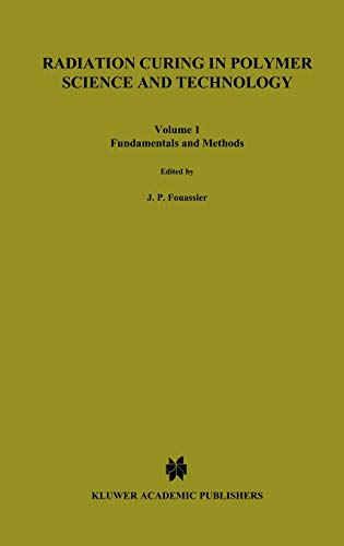 9781851669295: Radiation Curing in Polymer Science and Technology, Volume 1: Fundamentals and methods (v. 1)