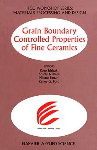 Materials Processing and Design : Grain Boundary Controlled Properties of Fine Ceramics (JFCC ...