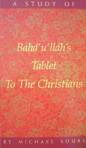9781851680177: A Study of Baha'u'llah's Tablet to the Christians