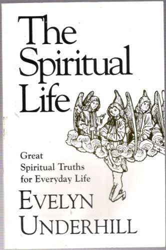 9781851680566: The Spiritual Life: Great Spiritual Truths for Everyday Life (Mystical Classics of the World)