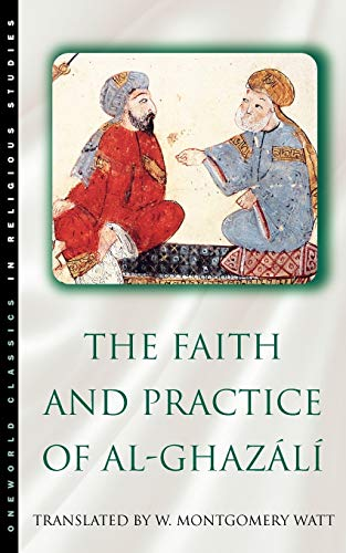 9781851680627: The Faith and Practice of Al-Ghazali (Oneworld Classics in Religious Studies)