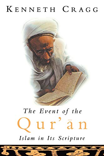 9781851680672: Event of the Qur?an: Islam in its Scripture
