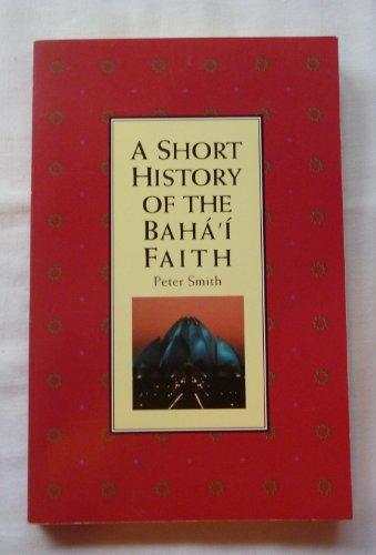 9781851680702: A Short History of the Baha'I Faith