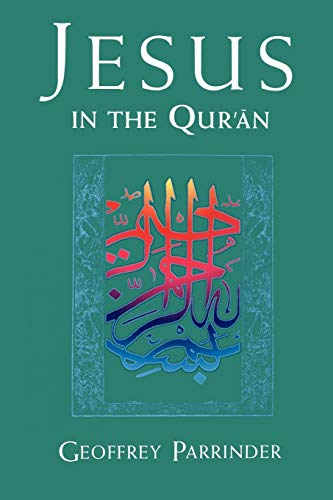 9781851680948: Jesus in the Qur'an