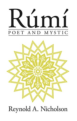 9781851680962: Rumi: Poet and Mystic (1207-1273 : Selections from His Writings Translated from the Persian With Introduction and Notes)