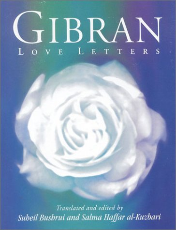 Gibran Love Letters: The Love Letters of: Kahlil Gibran, May