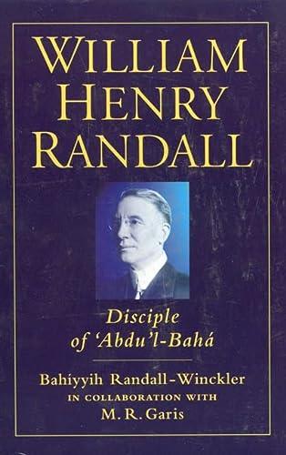 9781851681242: William Henry Randall: Disciple of 'Abdu 'l-Baha